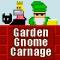 Garden Gnome Carnage
