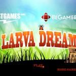 Larva Dream Screenshot